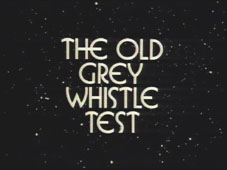 The Old Grey Whistle Test