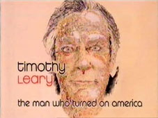 Reputations - Timothy Leary: The Man Who Turned On America