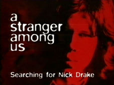 A Stranger Among Us: Searching For Nick Drake
