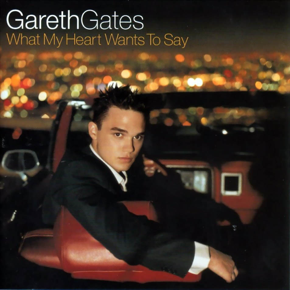 [00's] Gareth Gates - Anyone Of Us (Stupid Mistake) (2002) Gareth%20Gates%20-%20What%20My%20Heart%20Wants%20to%20Say