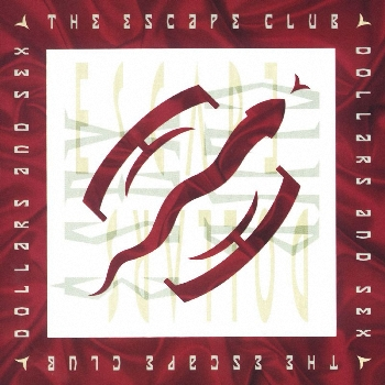 [90's] The Escape Club - I'll Be There (1991) The%20Escape%20Club%20-%20Dollars%20%26%20Sex